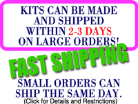 Fast Shipping - Kits can be made and shipped within 2-3 days!